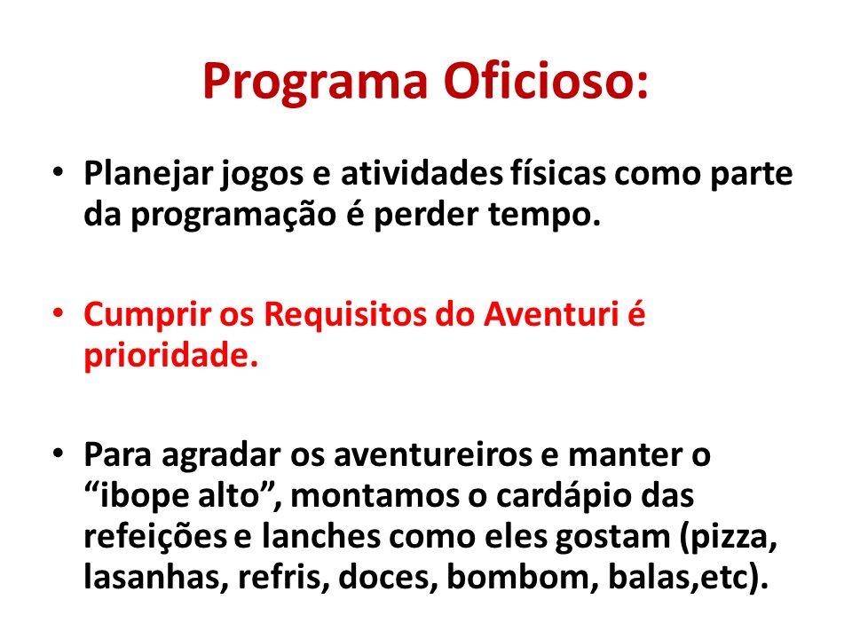 Programa Oficioso: Planejar jogos e atividades físicas como parte da programação é perder tempo.
