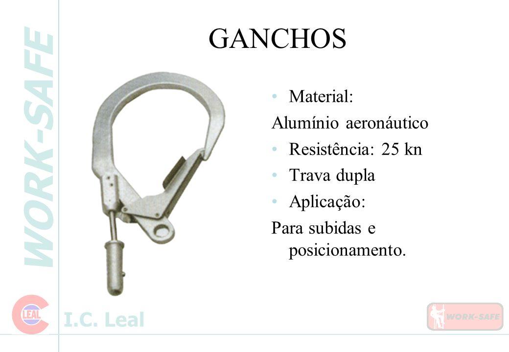 WORK-SAFE I.C. Leal GANCHOS Material: Alumínio aeronáutico Resistência: 25 kn Trava dupla Aplicação: Para subidas e posicionamento.
