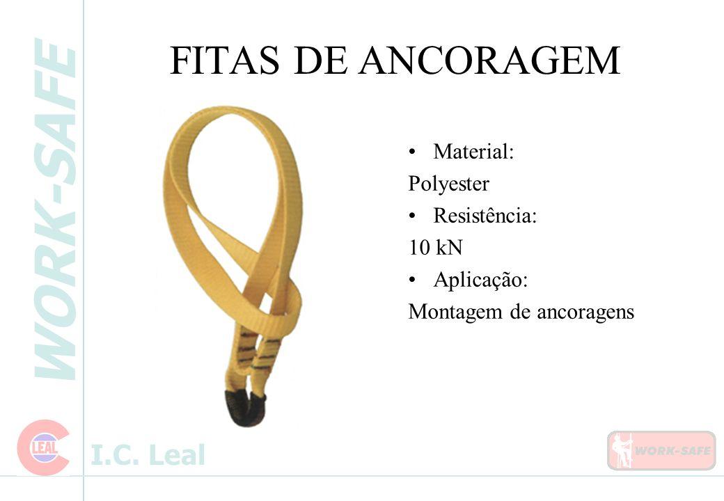 WORK-SAFE I.C. Leal FITAS DE ANCORAGEM Material: Polyester Resistência: 10 kN Aplicação: Montagem de ancoragens