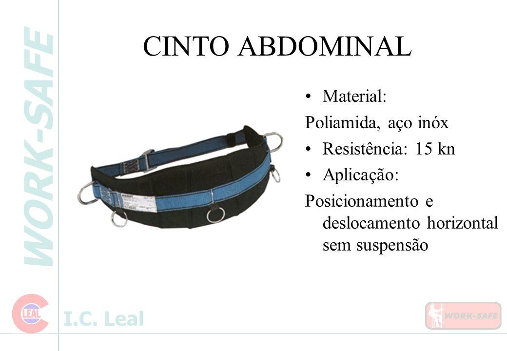 WORK-SAFE I.C. Leal CINTO ABDOMINAL Material: Poliamida, aço inóx Resistência: 15 kn Aplicação: Posicionamento e deslocamento horizontal sem suspensão