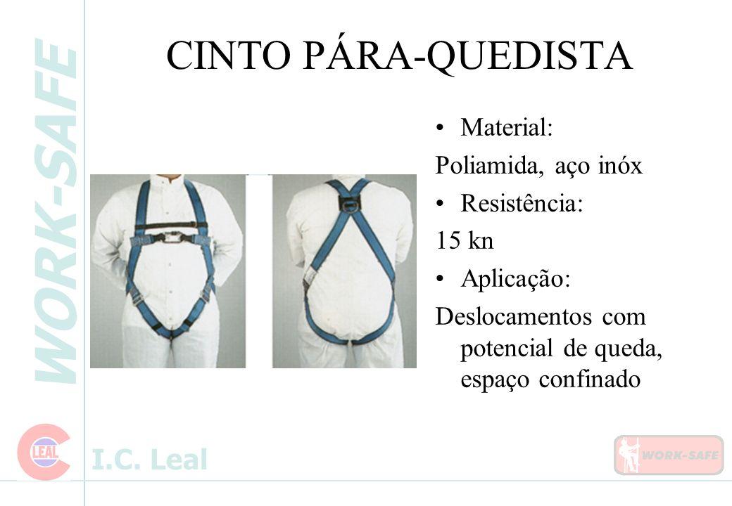 WORK-SAFE I.C. Leal CINTO PÁRA-QUEDISTA Material: Poliamida, aço inóx Resistência: 15 kn Aplicação: Deslocamentos com potencial de queda, espaço confi