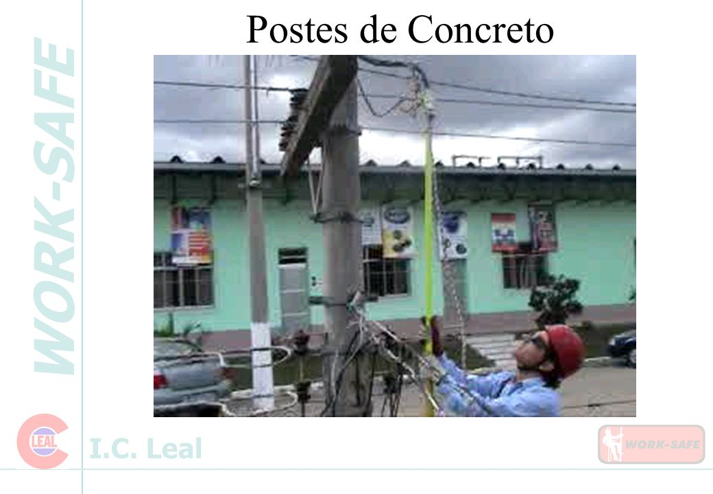 WORK-SAFE I.C. Leal Postes de Concreto