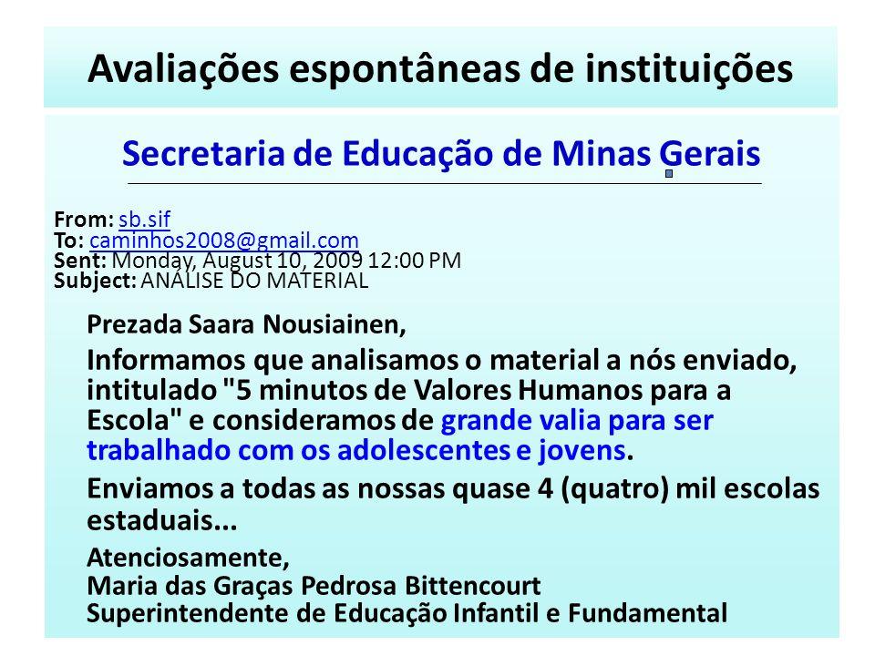 Secretaria de Educação de Minas Gerais From: sb.sifsb.sif To: caminhos2008@gmail.comcaminhos2008@gmail.com Sent: Monday, August 10, 2009 12:00 PM Subj