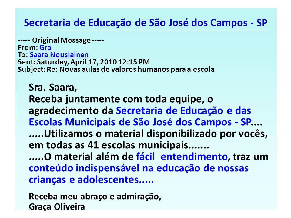 Secretaria de Educação de São José dos Campos - SP ----- Original Message ----- From: GraGra To: Saara NousiainenSaara Nousiainen Sent: Saturday, Apri