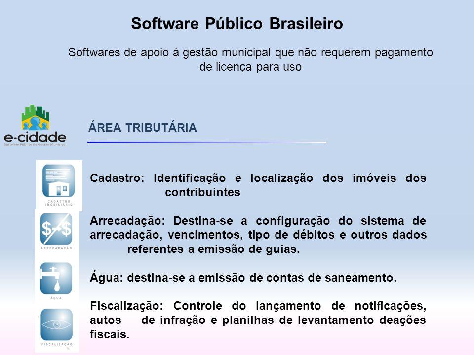 ÁREA TRIBUTÁRIA Cadastro: Identificação e localização dos imóveis dos contribuintes Arrecadação: Destina-se a configuração do sistema de arrecadação,
