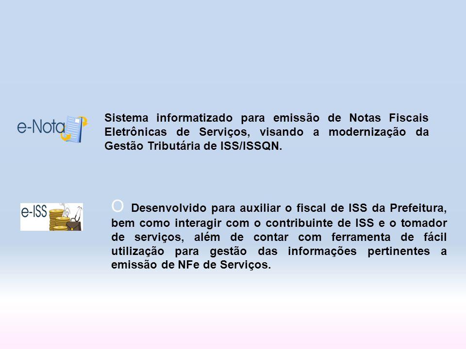 Sistema informatizado para emissão de Notas Fiscais Eletrônicas de Serviços, visando a modernização da Gestão Tributária de ISS/ISSQN. O Desenvolvido