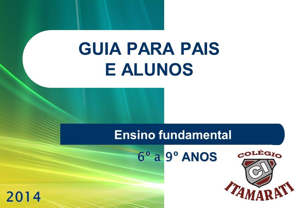 GUIA PARA PAIS E ALUNOS Ensino fundamental 2014 6º a 9º ANOS