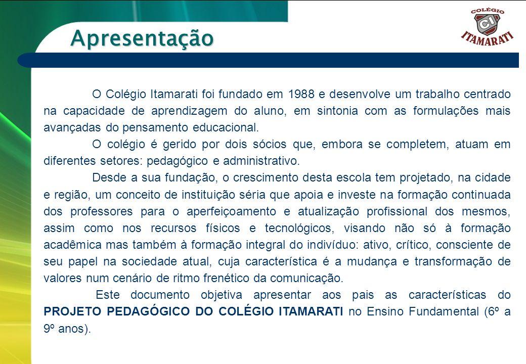 Apresentação O Colégio Itamarati foi fundado em 1988 e desenvolve um trabalho centrado na capacidade de aprendizagem do aluno, em sintonia com as form