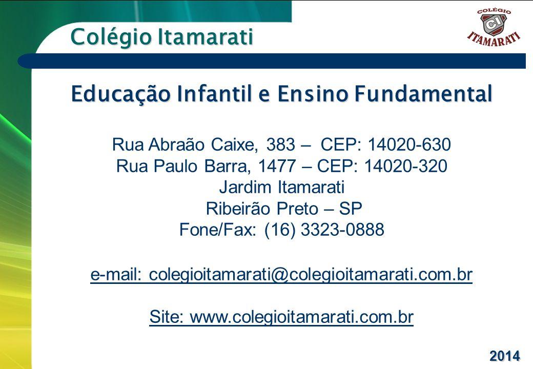 6º a 9º ANOS Colégio Itamarati Educação Infantil e Ensino Fundamental Rua Abraão Caixe, 383 – CEP: 14020-630 Rua Paulo Barra, 1477 – CEP: 14020-320 Ja