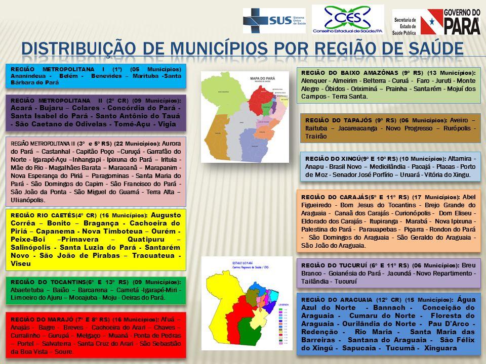 REGIÃO DO ARAGUAIA (12º CR) (15 Municípios): Água Azul do Norte - Bannach - Conceição do Araguaia - Cumaru do Norte - Floresta do Araguaia - Ourilândi