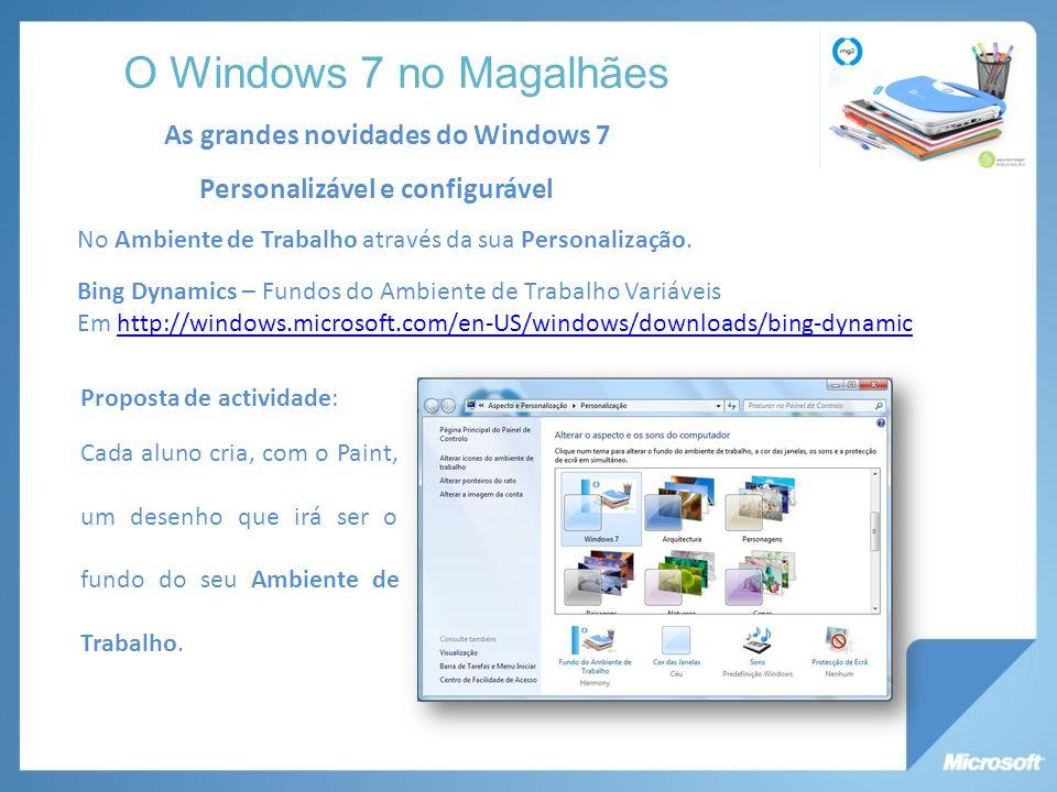 As grandes novidades do Windows 7 Personalizável e configurável No Ambiente de Trabalho através da sua Personalização.