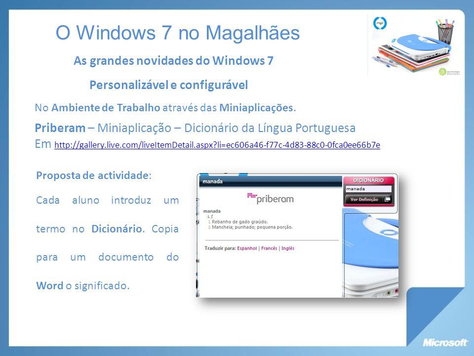 As grandes novidades do Windows 7 Personalizável e configurável No Ambiente de Trabalho através das Miniaplicações.