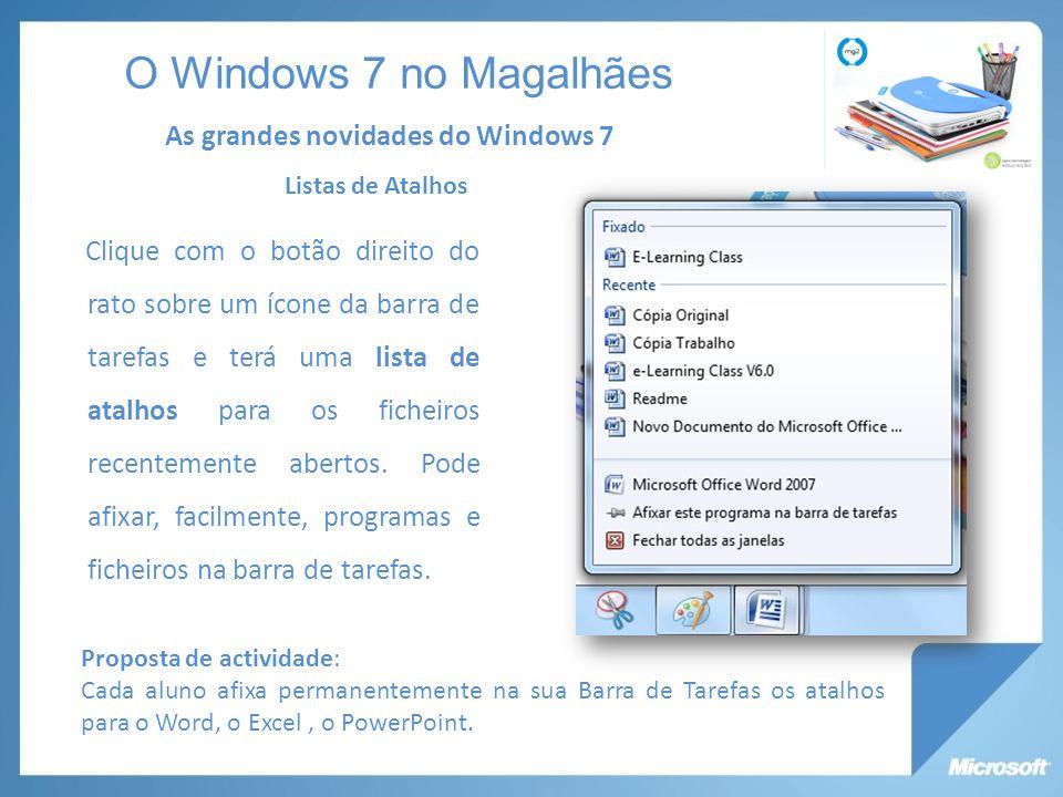 Clique com o botão direito do rato sobre um ícone da barra de tarefas e terá uma lista de atalhos para os ficheiros recentemente abertos.