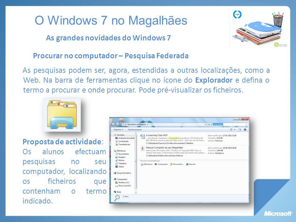 Procurar no computador – Pesquisa Federada As pesquisas podem ser, agora, estendidas a outras localizações, como a Web.