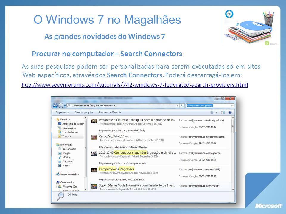 Procurar no computador – Search Connectors As suas pesquisas podem ser personalizadas para serem executadas só em sites Web específicos, através dos Search Connectors.