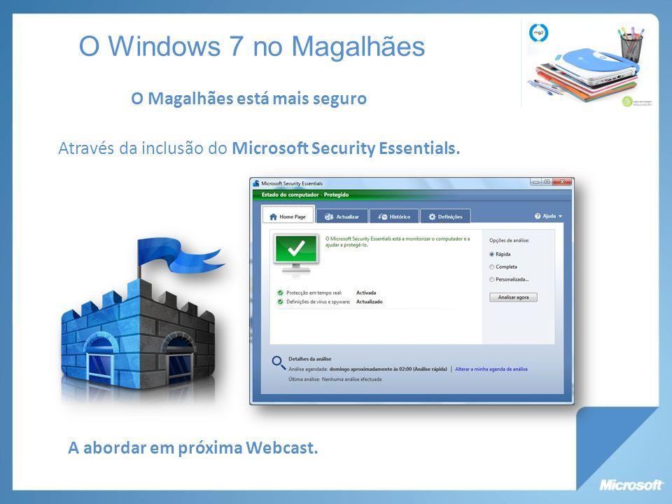 O Magalhães está mais seguro Através da inclusão do Microsoft Security Essentials.