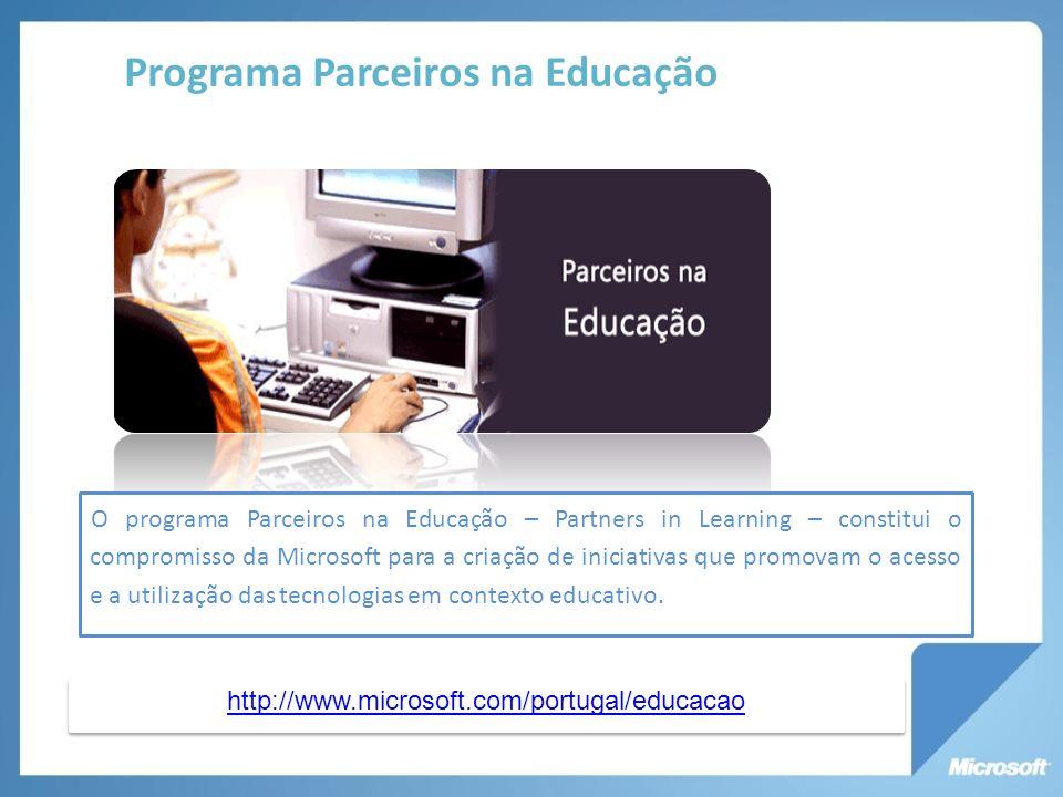 http://www.microsoft.com/portugal/educacao Programa Parceiros na Educação O programa Parceiros na Educação – Partners in Learning – constitui o compromisso da Microsoft para a criação de iniciativas que promovam o acesso e a utilização das tecnologias em contexto educativo.