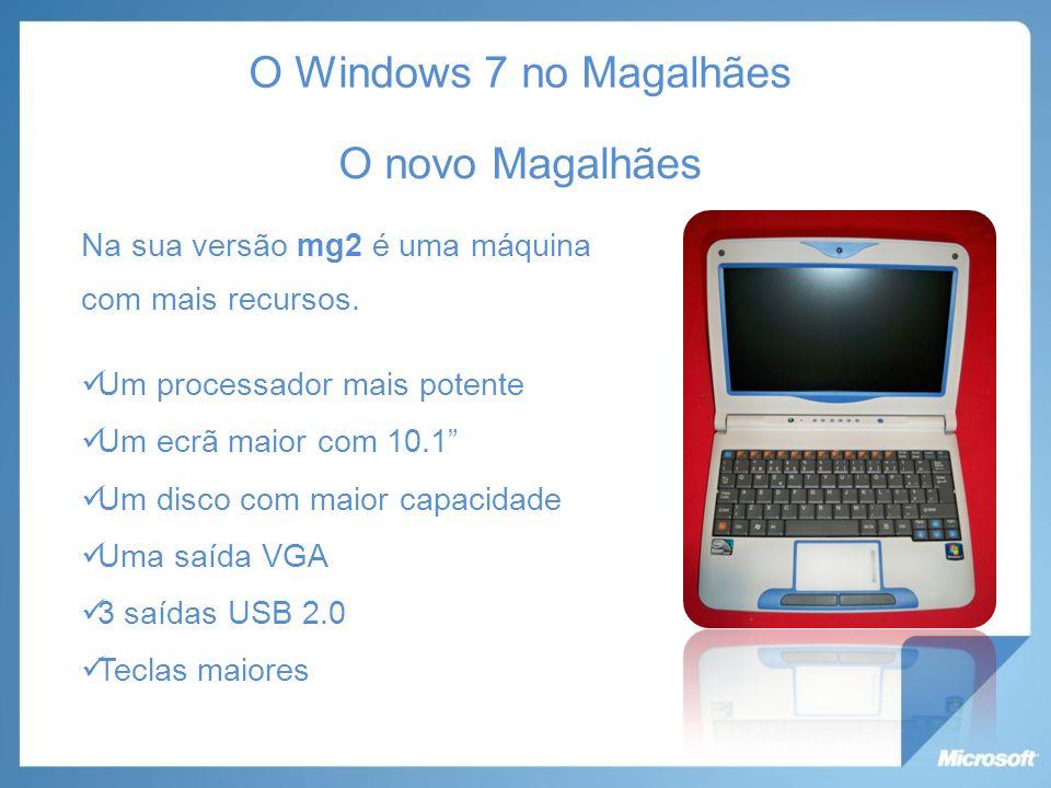 O Windows 7 no Magalhães O novo Magalhães Na sua versão mg2 é uma máquina com mais recursos.