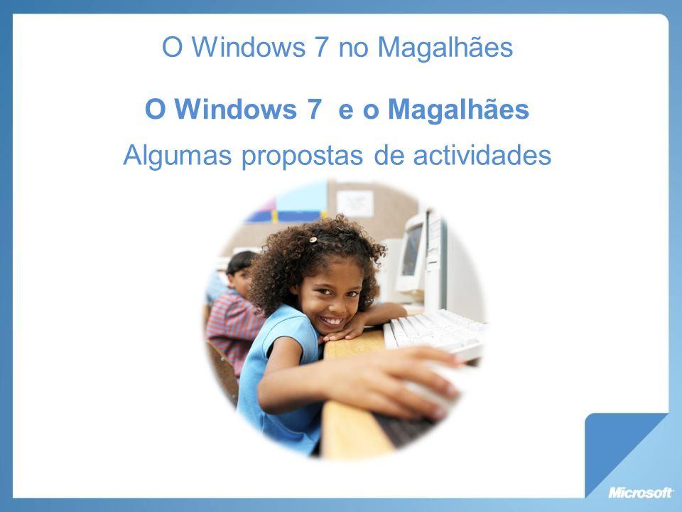 Algumas propostas de actividades O Windows 7 e o Magalhães