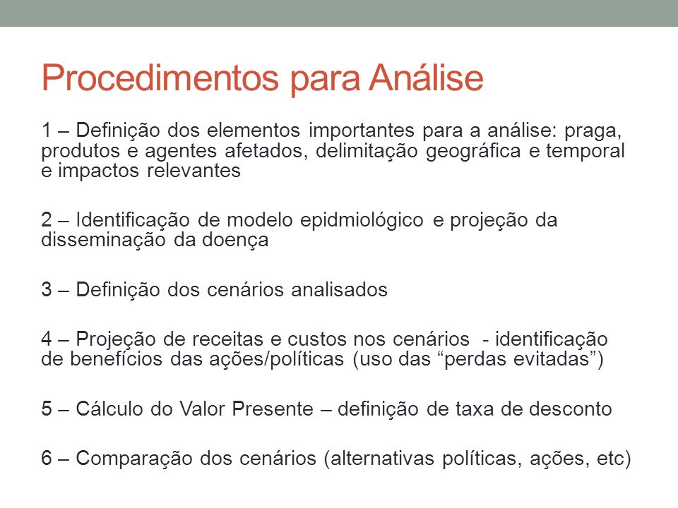 Procedimentos para Análise 1 – Definição dos elementos importantes para a análise: praga, produtos e agentes afetados, delimitação geográfica e tempor
