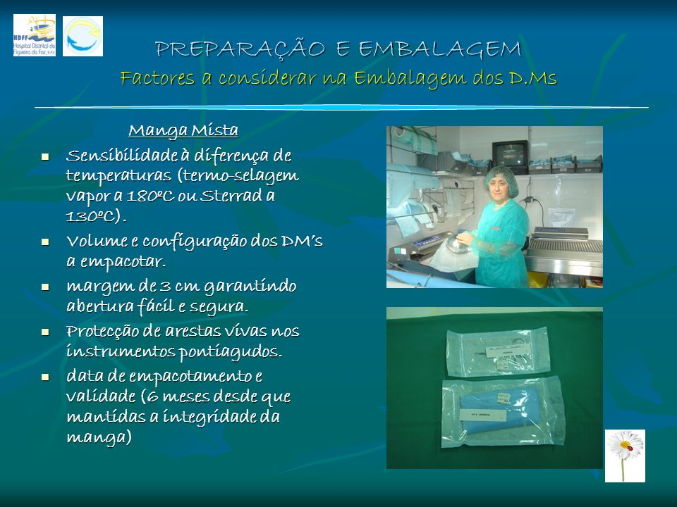 PREPARAÇÃO E EMBALAGEM Factores a considerar na Embalagem dos D.Ms Manga Mista Sensibilidade à diferença de temperaturas (termo-selagem vapor a 180ºC