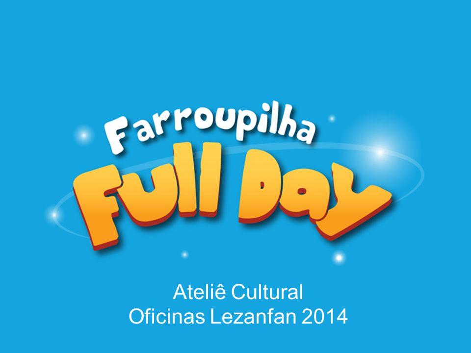 Ateliê Cultural Oficinas Lezanfan 2014
