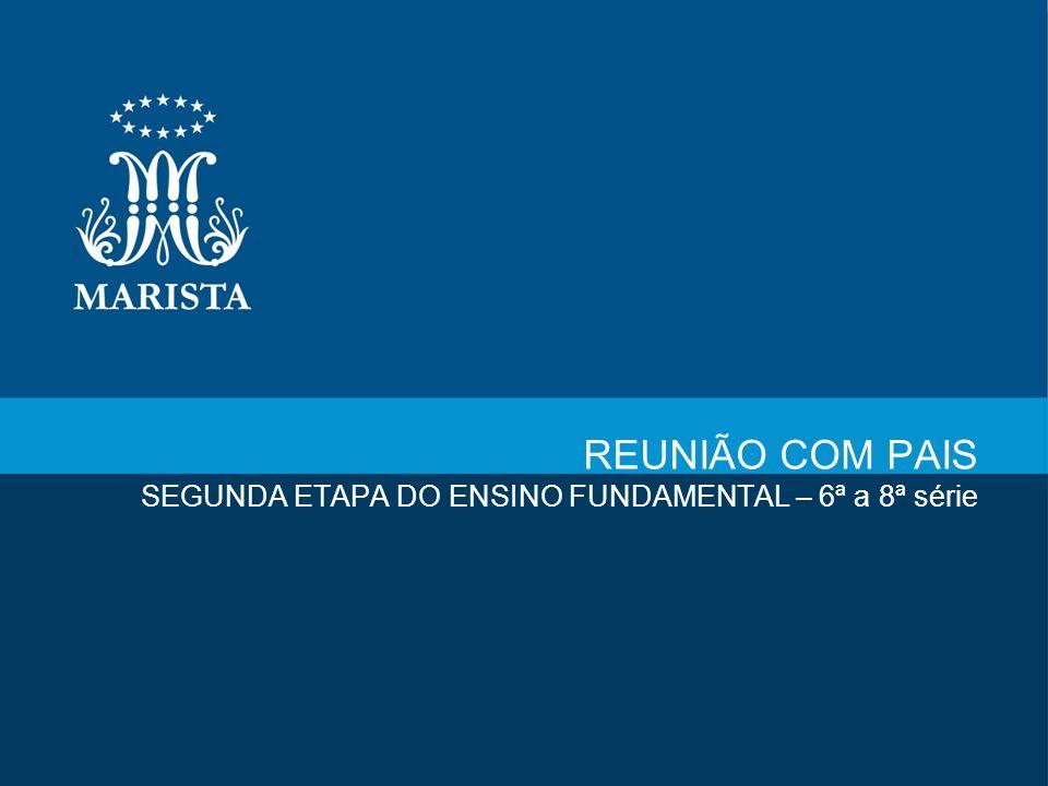 REUNIÃO COM PAIS SEGUNDA ETAPA DO ENSINO FUNDAMENTAL – 6ª a 8ª série