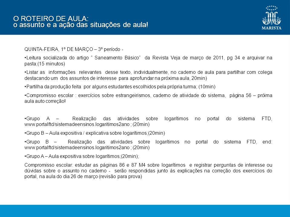 QUINTA-FEIRA, 1º DE MARÇO – 3º período - Leitura socializada do artigo Saneamento Básico da Revista Veja de março de 2011, pg 34 e arquivar na pasta;(