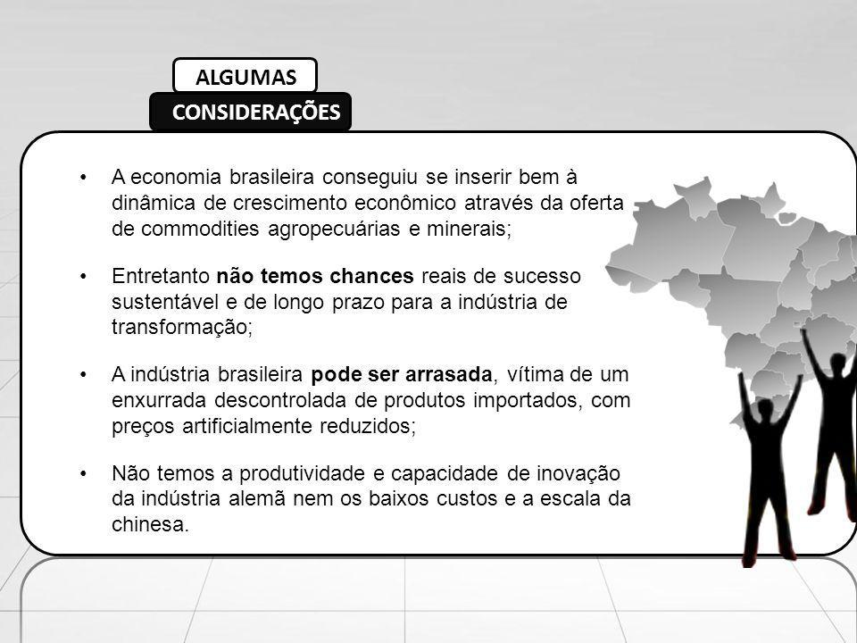 A economia brasileira conseguiu se inserir bem à dinâmica de crescimento econômico através da oferta de commodities agropecuárias e minerais; Entretan