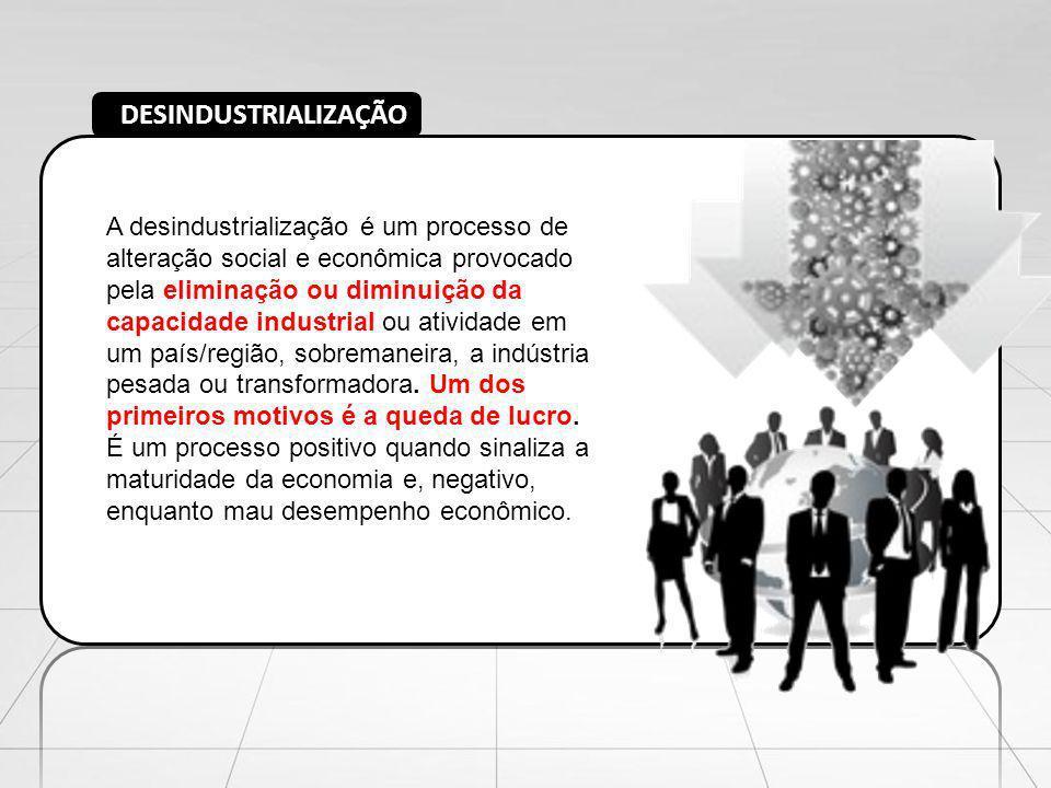 A desindustrialização é um processo de alteração social e econômica provocado pela eliminação ou diminuição da capacidade industrial ou atividade em u