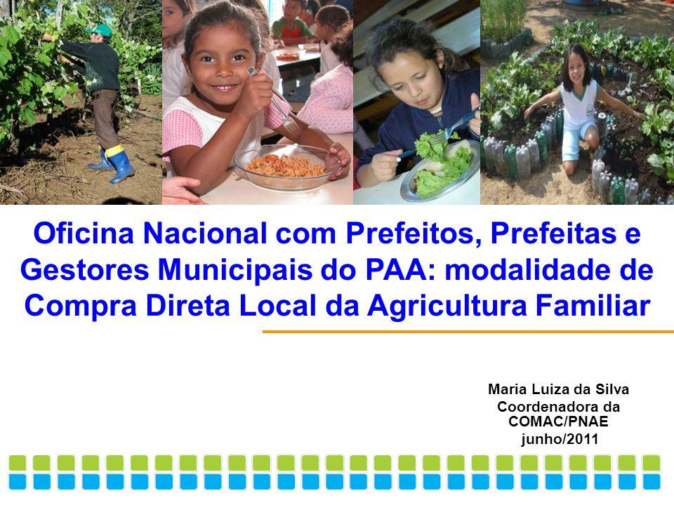 Oficina Nacional com Prefeitos, Prefeitas e Gestores Municipais do PAA: modalidade de Compra Direta Local da Agricultura Familiar Maria Luiza da Silva