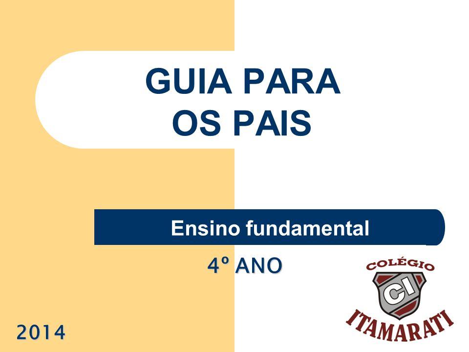 GUIA PARA OS PAIS Ensino fundamental 2014 4º ANO