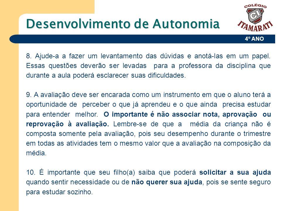 4º ANO Desenvolvimento de Autonomia 8. Ajude-a a fazer um levantamento das dúvidas e anotá-las em um papel. Essas questões deverão ser levadas para a