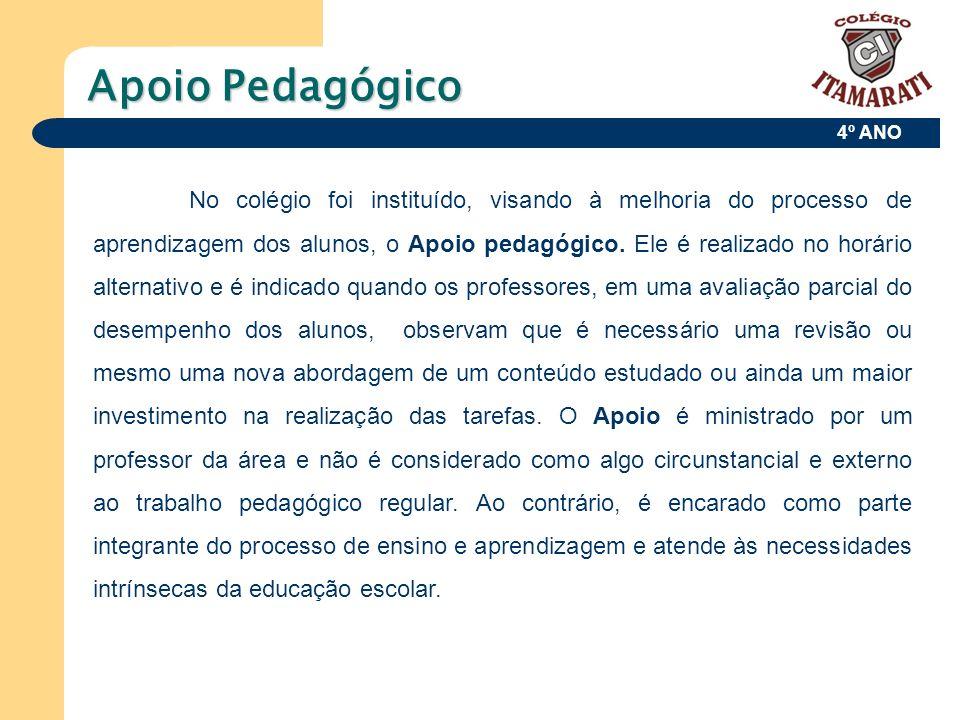 4º ANO Apoio Pedagógico No colégio foi instituído, visando à melhoria do processo de aprendizagem dos alunos, o Apoio pedagógico. Ele é realizado no h