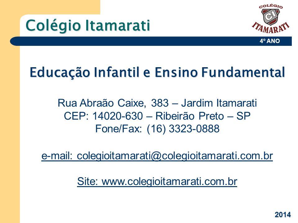 4º ANO Colégio Itamarati Educação Infantil e Ensino Fundamental Rua Abraão Caixe, 383 – Jardim Itamarati CEP: 14020-630 – Ribeirão Preto – SP Fone/Fax