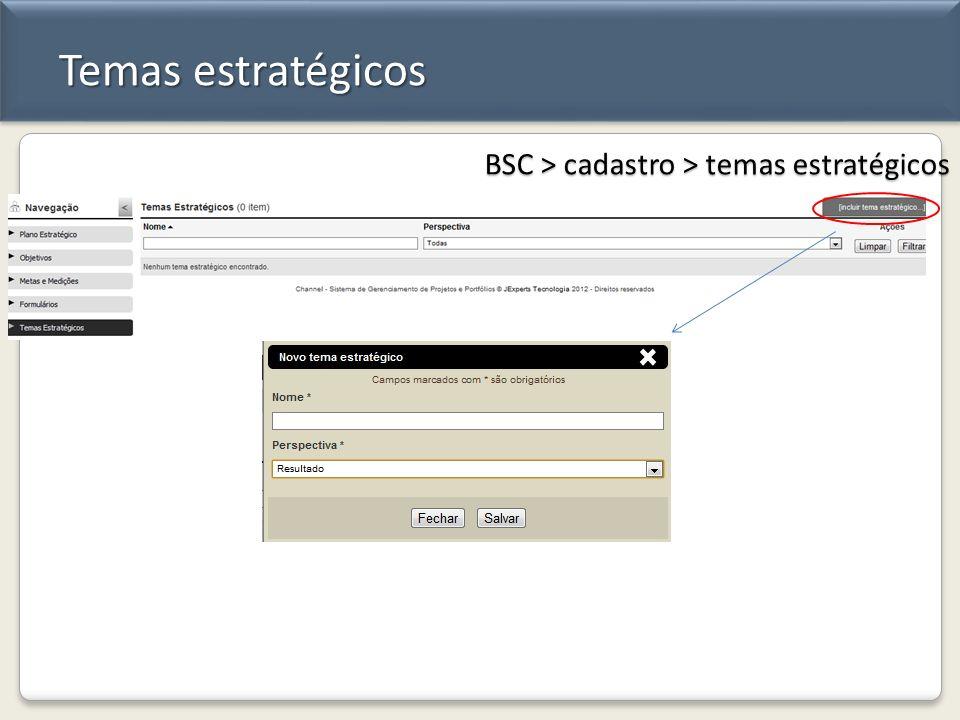 Temas estratégicos BSC > cadastro > temas estratégicos