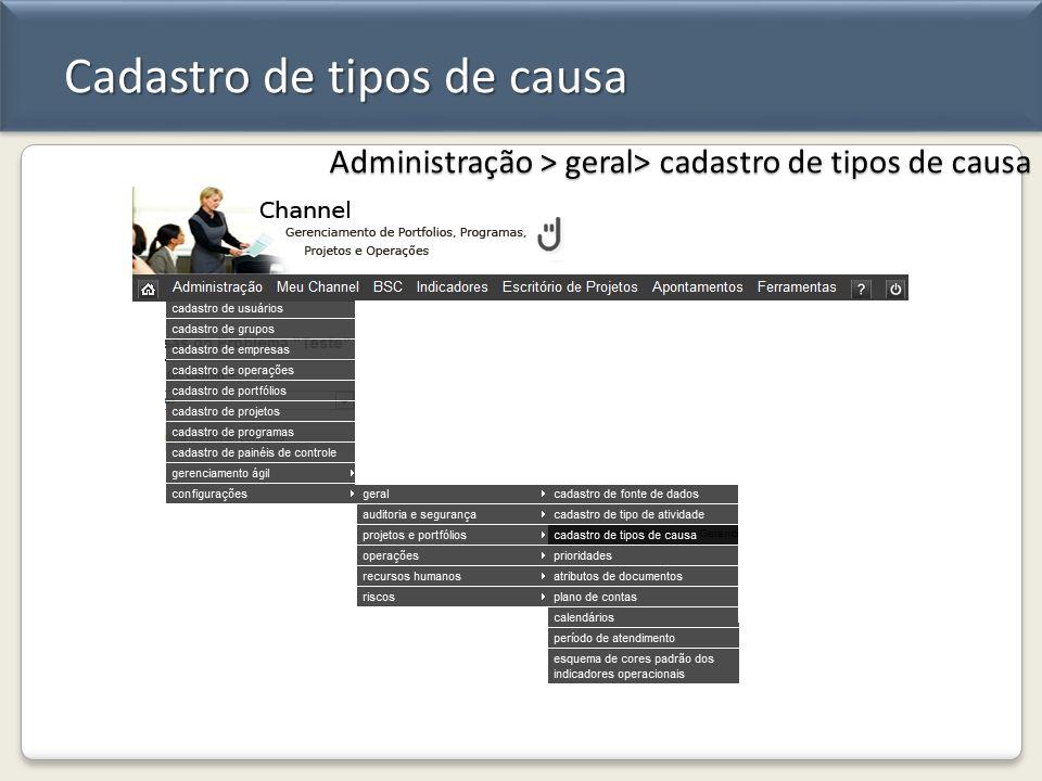 Cadastro de tipos de causa Administração > geral> cadastro de tipos de causa