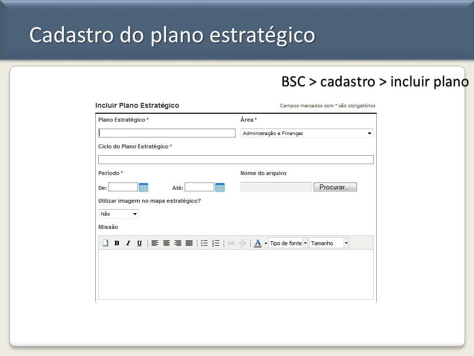 Cadastro do plano estratégico BSC > cadastro > incluir plano
