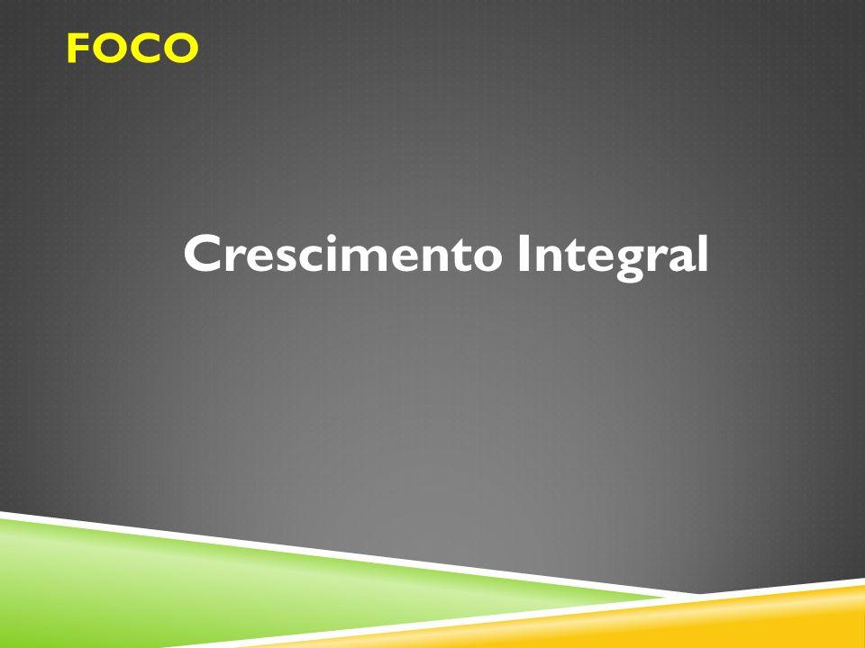 Crescimento Integral FOCO