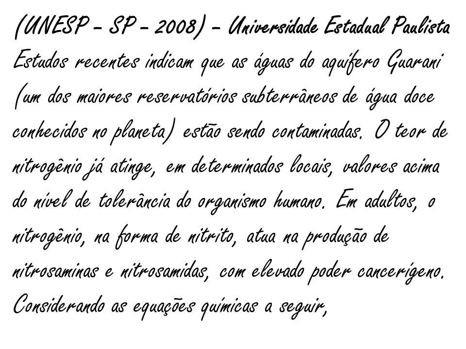(UNESP – SP – 2008) – Universidade Estadual Paulista Estudos recentes indicam que as águas do aquífero Guarani (um dos maiores reservatórios subterrân