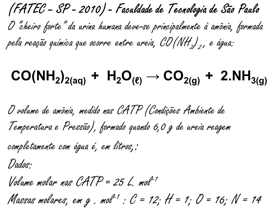 A) 0,5 B) 1,0 C)1,5 D) 2,0 E) 5,0 CO(NH 2 ) 2(aq) + H 2 O () CO 2(g) + 2.NH 3(g)