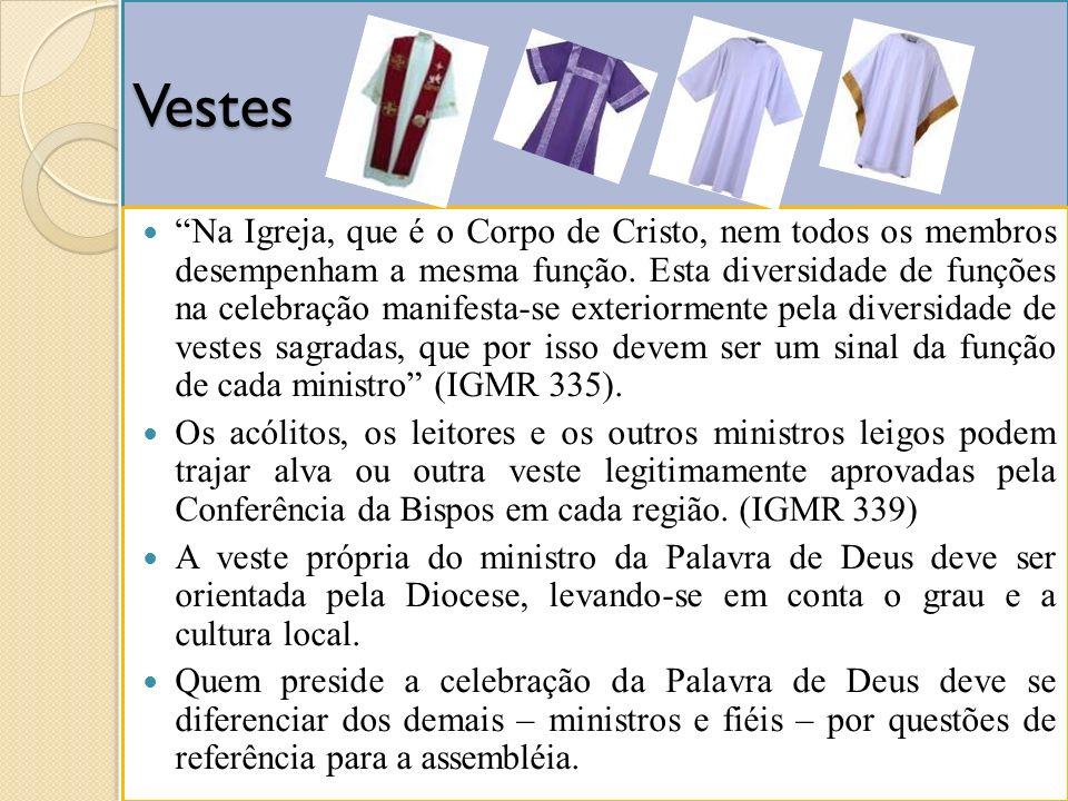 Vestes Na Igreja, que é o Corpo de Cristo, nem todos os membros desempenham a mesma função. Esta diversidade de funções na celebração manifesta-se ext