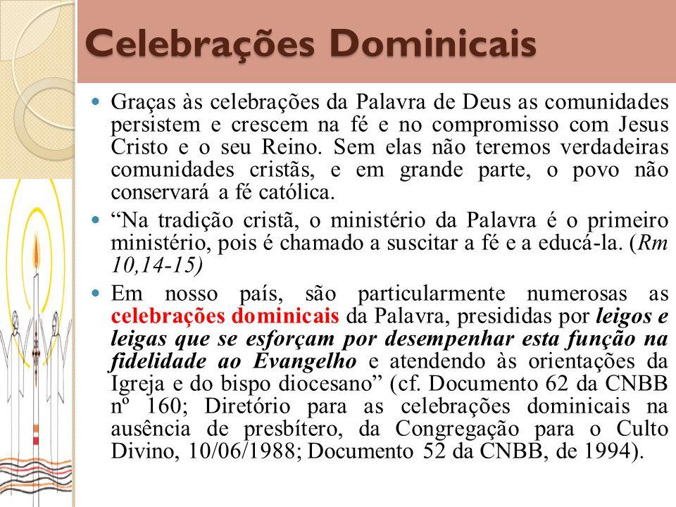 Celebrações Dominicais Graças às celebrações da Palavra de Deus as comunidades persistem e crescem na fé e no compromisso com Jesus Cristo e o seu Rei