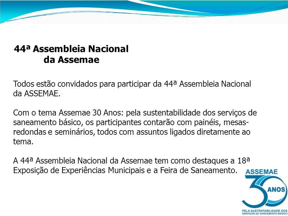 44ª Assembleia Nacional da Assemae Todos estão convidados para participar da 44ª Assembleia Nacional da ASSEMAE. Com o tema Assemae 30 Anos: pela sust