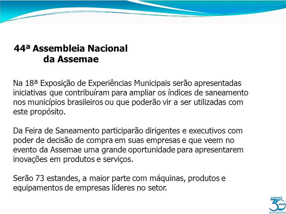 44ª Assembleia Nacional da Assemae Na 18ª Exposição de Experiências Municipais serão apresentadas iniciativas que contribuíram para ampliar os índices