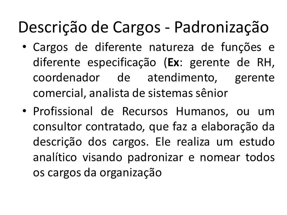 Descrição de Cargos - Padronização Cargos de diferente natureza de funções e diferente especificação (Ex: gerente de RH, coordenador de atendimento, g