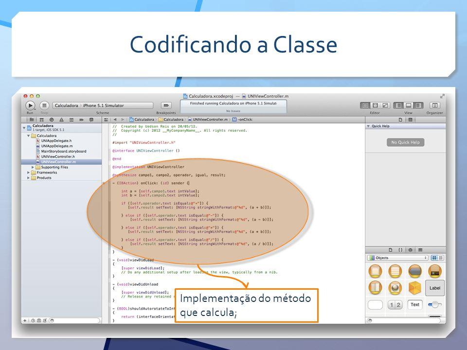 Codificando a Classe Implementação do método que calcula;