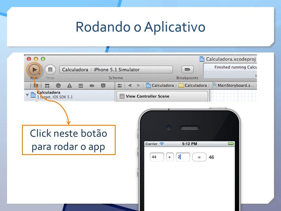 Rodando o Aplicativo Click neste botão para rodar o app