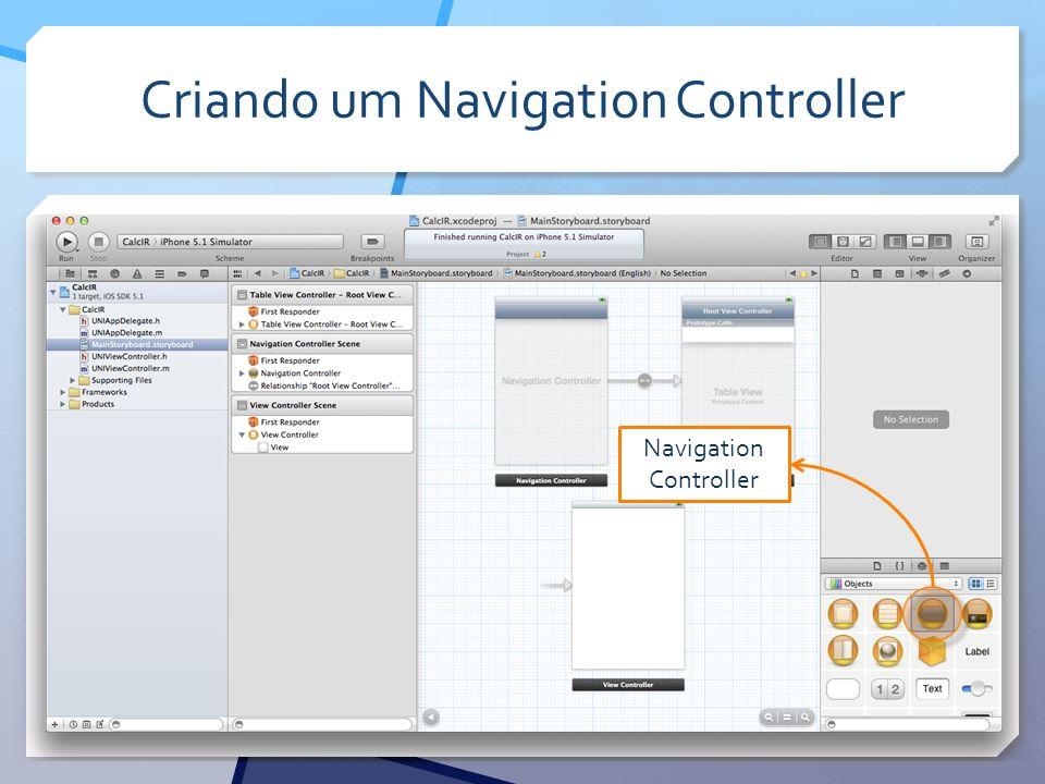 Criando um Navigation Controller Navigation Controller