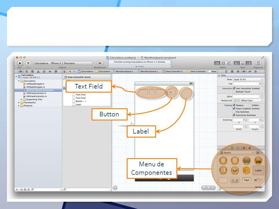 Menu de Componentes Text Field Button Label